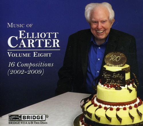 Music of Elliott Carter 8 (16 Compositions 2002)
