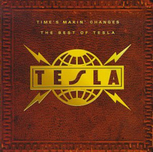 Tesla - Time's Makin' Changes-Best Of