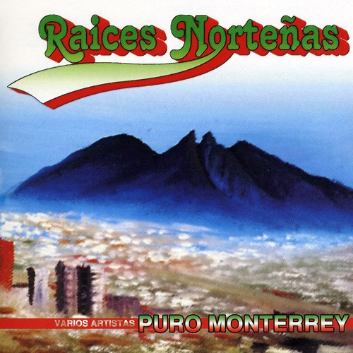 Raices Nortenas Puro Monterrey