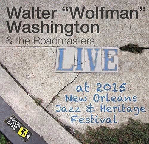 Walter 'Wolfman' Washington - Jazzfest 2015