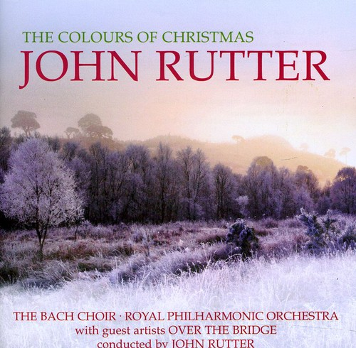 JOHN RUTTER - Colors Of Christmas [Import]