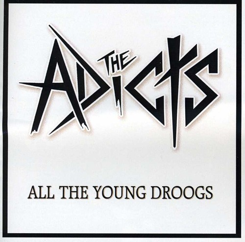 Adicts - All the Young Droogs
