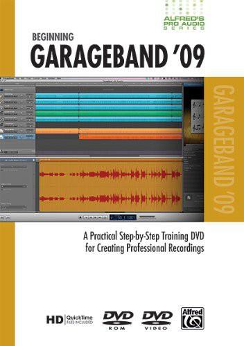 Alfred's Pro-Audio Series: Beginning GarageBand '09