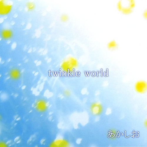 Twinkle World/ Hajimari No Uta