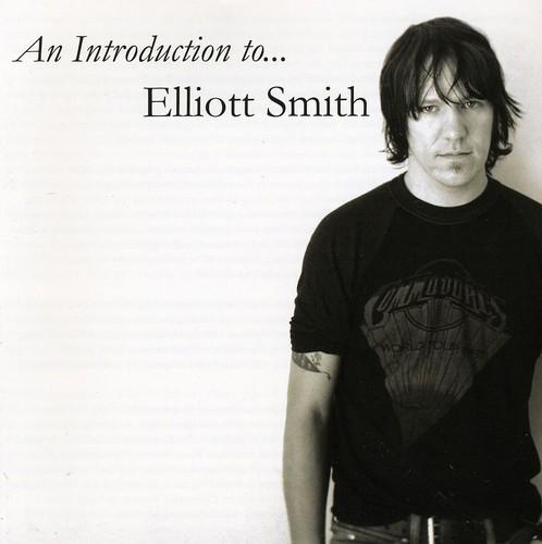 Elliott Smith - An Introduction To Elliott Smith