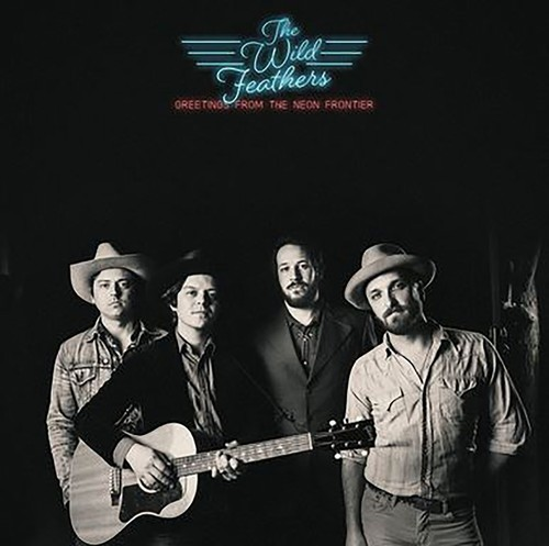 The Wild Feathers - Greetings From The Neon Frontier [LP]