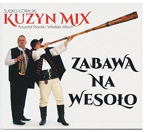 Zabawa Na Wesolo: Slasko-Goralski Kuzyn Mix [Import]
