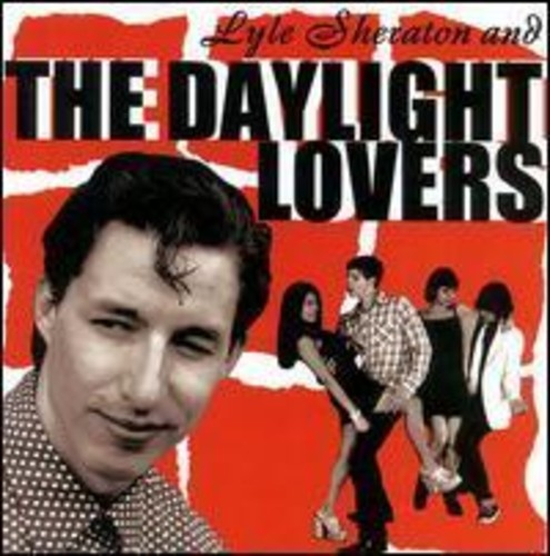 Lyle Sheraton and The Daylight Lovers