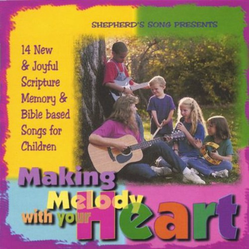 Making Melody with Your Heart