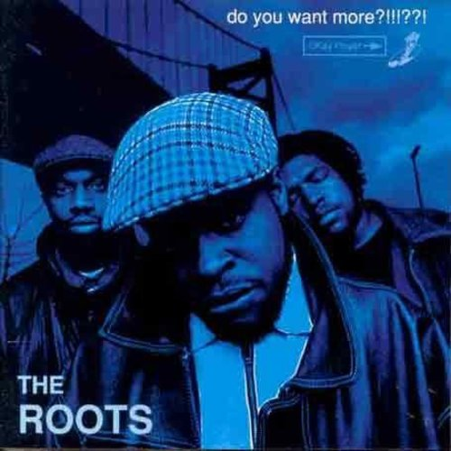 The Roots - Do You Want More