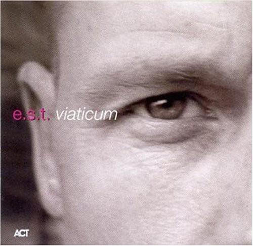 Esbjorn Svensson Trio - Viaticum