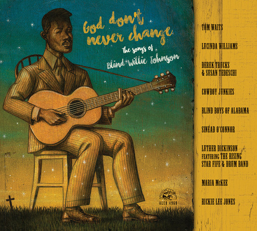 God Dont Never Change Songs Of Blind Willie / Va - God Don't Never Change: The Songs of Blind Willie Johnson