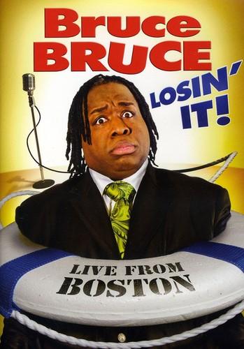 Bruce Bruce: Losin It