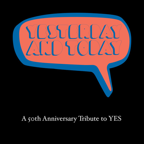 Yesterday & Today: 50th Anniversary Tribute To Yes /  Various [Import]