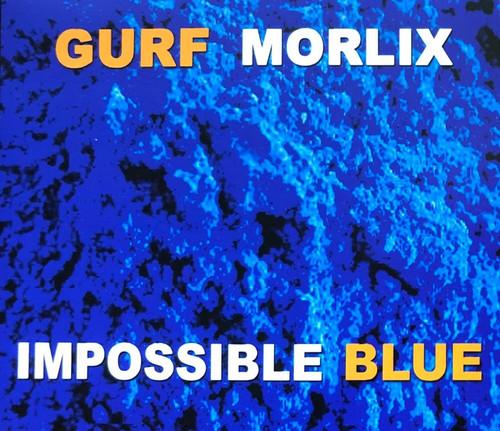 Gurf Morlix - Impossible Blue