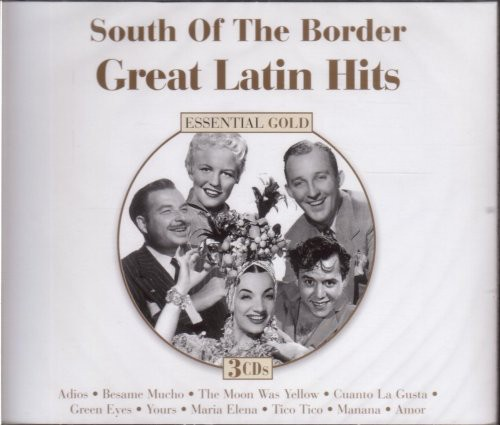 South Of The Border - South Of The Border: Great Latin Hits (Various Artists)