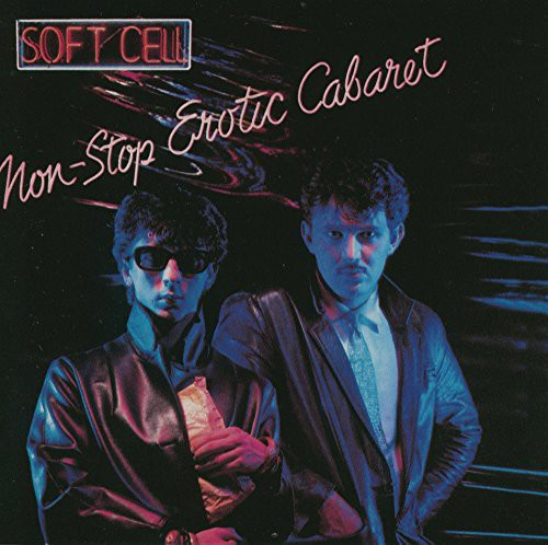 Soft Cell - Non-Stop Erotic Cabaret (Uk)