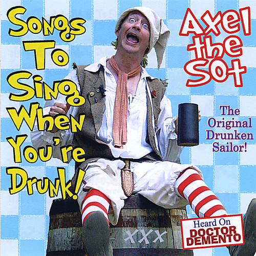 Songs to Sing When You're Drunk!