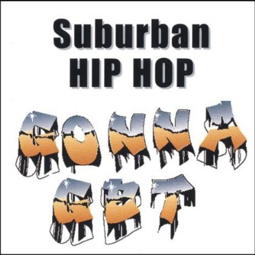 Suburban Hip Hop Gonna Get
