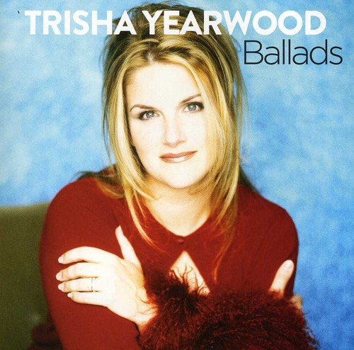 Trisha Yearwood - Ballads