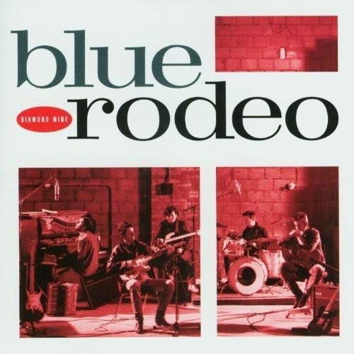 Blue Rodeo - Diamond Mine