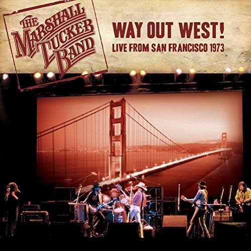 The Marshall Tucker Band - Way Out West! Live From San Francisco 1973