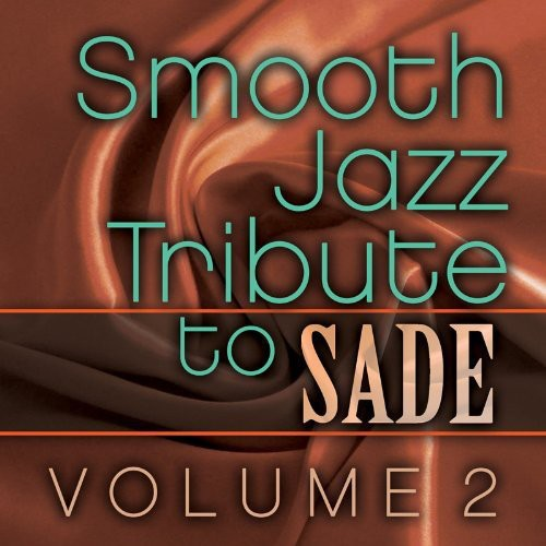 Smooth Jazz Tribute to Sade Vol. 2