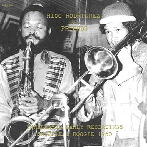 Rico Rodriguez / Friends - Unreleased Early Recordings: Shuffle & Boogie 1960