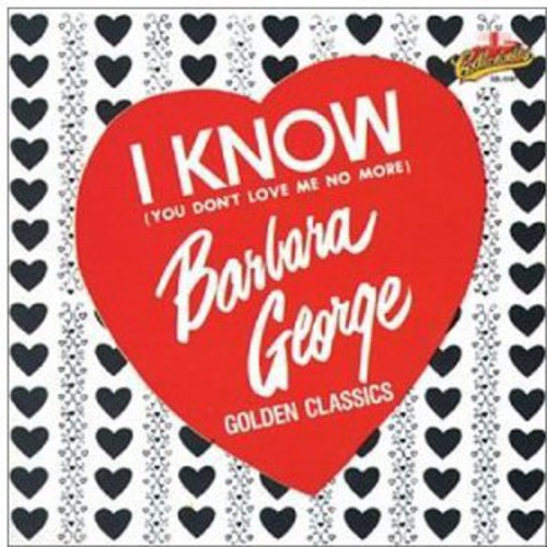 I Know You Don't Love No More: Golden Classics