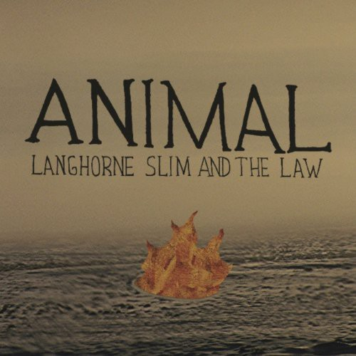 Langhorne Slim & The Law - Animal
