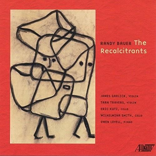 Randy Bauer: The Recalcitrants