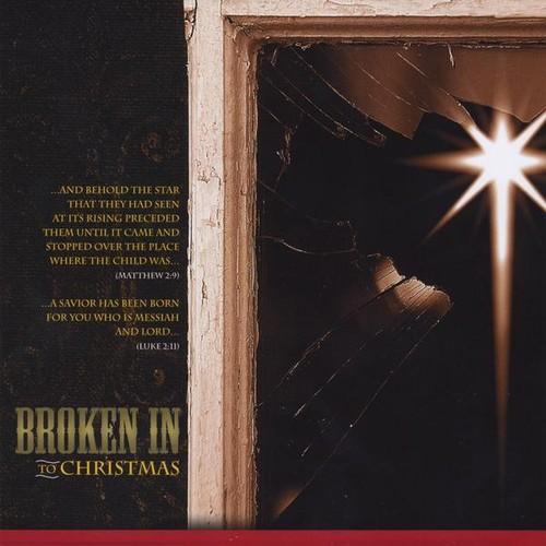 Broken in to Christmas