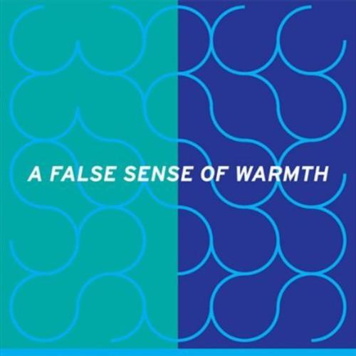 False Sense of Warmth
