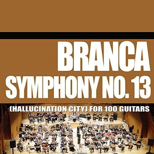 Symphony No. 13 (Hallucination City) For 100 Guitars