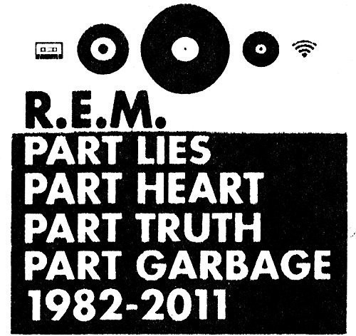 R.E.M.-Part Lies, Part Heart, Part Truth, Part Garbage: 1982-2011