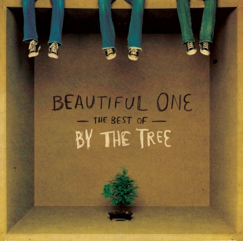 By The Tree - Beautiful One: The Best of By the Tree *