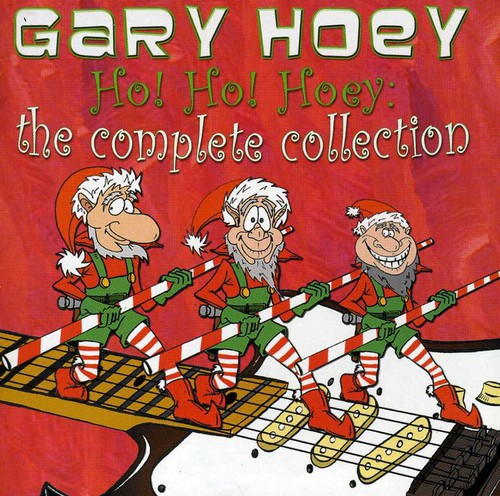 Gary Hoey - Ho Ho Hoey: The Complete Collection