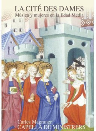 La Cite Des Dames-Women & Music in Middle Ages