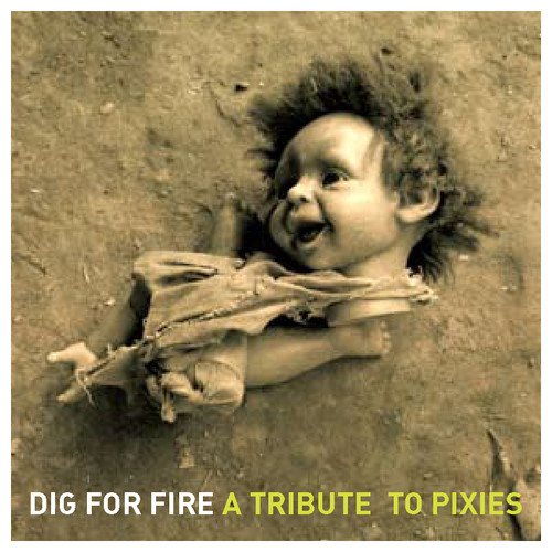 Dig For Fire: A Tribute To The Pixies