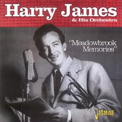 Harry James & His Orchestra - Meadowbrook Memories [Import]