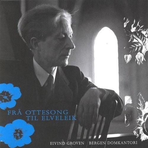 Fra Ottesang Til Elveleik /  Eivind Groven