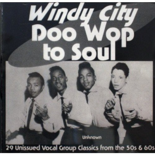 Windy City Doo Wop to Soul (29 Cuts) 1 /  Various