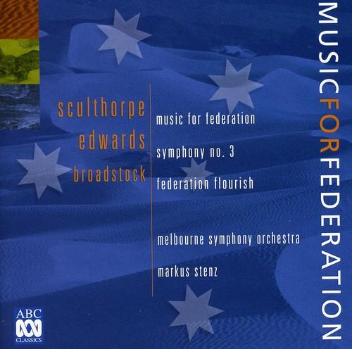 Sculthorpe: Music for Federation /  Edwards Sym No3