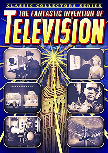 The Fantastic Invention of Television