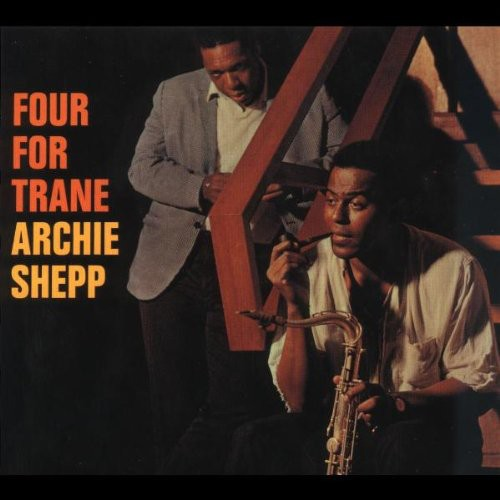Archie Shepp - Four For Trane [Import]