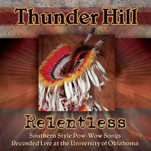 Relentless: Southern Style Pow-wow Songs Recorded Live At The University Of Oklahoma