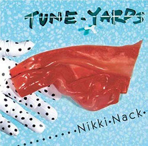 Tune-Yards - Nikki Nack [Indie Exclusive Lp]