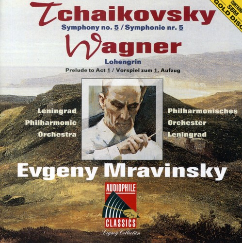 Tchaikovsky: Sym No 5 /  Wagner: Lohengrin Prelude