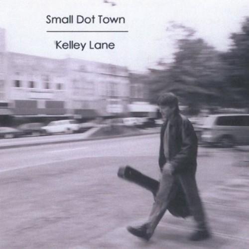 Lane, Kelley : Small Dot Town