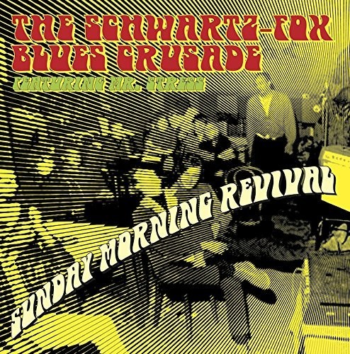 Schwartz Fox Blues Crusade - Sunday Morning Revival